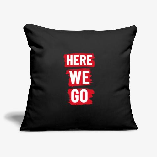 HERE WE GO - Sofa pillowcase 17,3'' x 17,3'' (45 x 45 cm)
