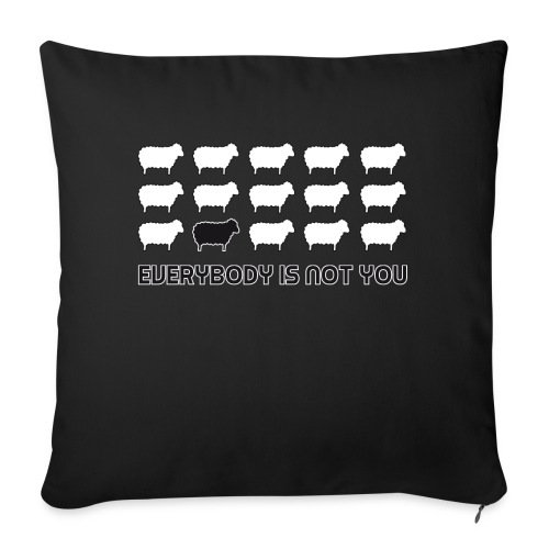 everybody is not you - Sofa pillowcase 17,3'' x 17,3'' (45 x 45 cm)