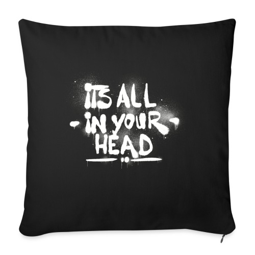 It s All In Your Head - Pudebetræk 45 x 45 cm