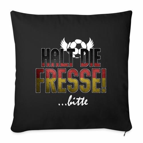 Halt die Fresse! ..bitte - Fußball Geschenk Ideen - Sofakissenbezug 44 x 44 cm