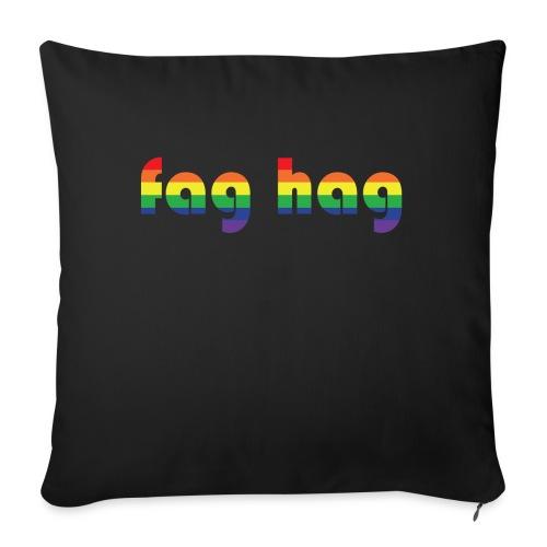 Fag Hag - Sofa pillowcase 17,3'' x 17,3'' (45 x 45 cm)