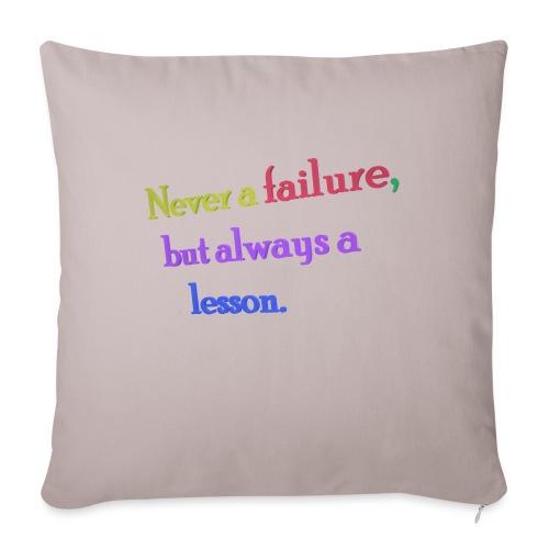 Never a failure but always a lesson - Sofa pillowcase 17,3'' x 17,3'' (45 x 45 cm)