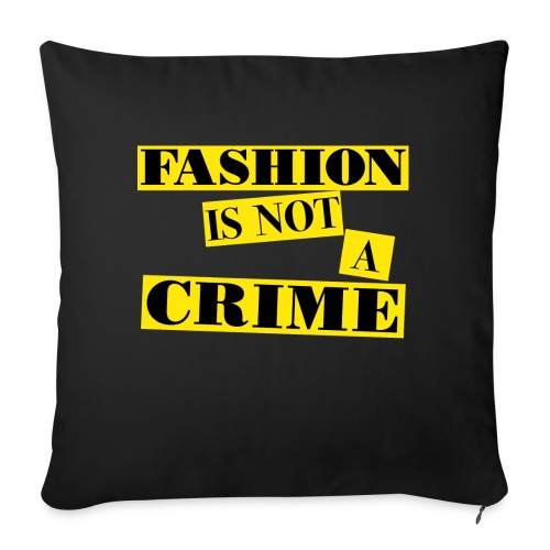 FASHION IS NOT A CRIME - Sofa pillowcase 17,3'' x 17,3'' (45 x 45 cm)