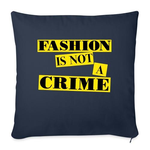 FASHION IS NOT A CRIME - Sofa pillowcase 17,3'' x 17,3'' (45 x 45 cm)