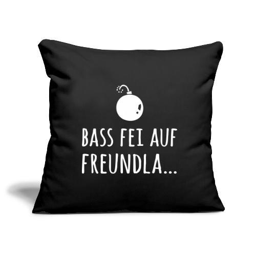 Bass fei auf Freundla - Sofakissenbezug 44 x 44 cm