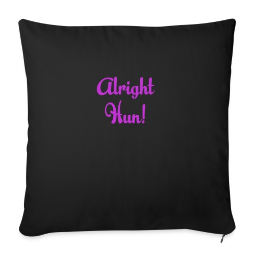 Alright Hun - Sofa pillowcase 17,3'' x 17,3'' (45 x 45 cm)