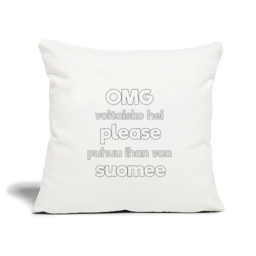 OMG please puhutaa suomee, valkoinen - Sohvatyynyn päällinen 45 x 45 cm