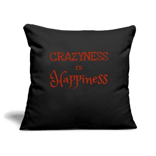 crazyness is hapiness - Sofakissenbezug 44 x 44 cm