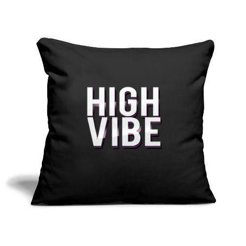 HIGH VIBES - Sofa pillowcase 17,3'' x 17,3'' (45 x 45 cm)