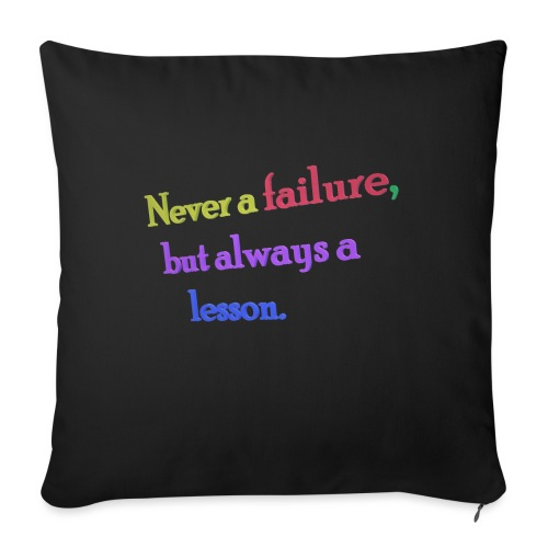 Never a failure but always a lesson - Sofa pillowcase 17,3'' x 17,3'' (45 x 45 cm)