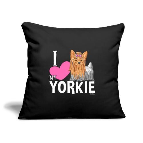 I love my Yorkie - Sohvatyynyn päällinen 45 x 45 cm