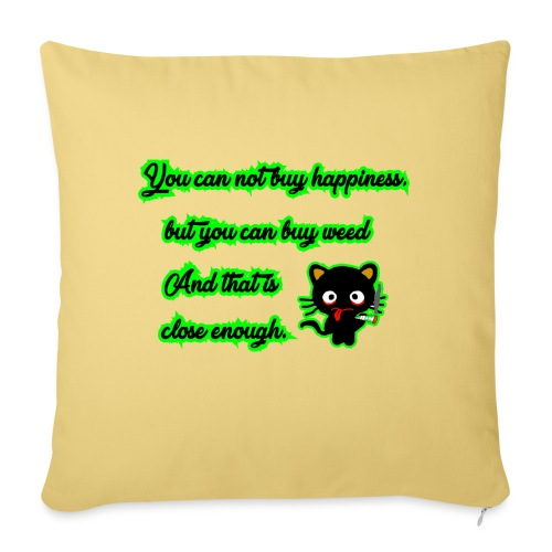 You can't buy happiness, but weed - cannabis - Sofa pillowcase 17,3'' x 17,3'' (45 x 45 cm)