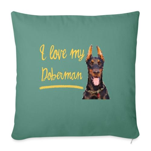Dobermann Pinscher - I love my Doberman - Sofakissenbezug 44 x 44 cm