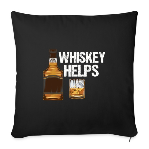 Whiskey helps - Alkohol - Sofakissenbezug 44 x 44 cm