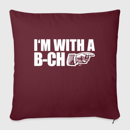 I m with a B CH - Sofa pillowcase 17,3'' x 17,3'' (45 x 45 cm)