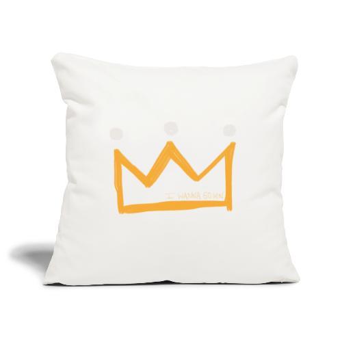 I Wanna Go Win Crown - Shadow - Sofa pillowcase 17,3'' x 17,3'' (45 x 45 cm)