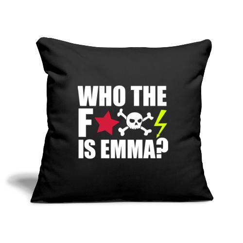 who the fuck is emma? MDMA Ecstasy Techno Sprüche - Sofakissenbezug 44 x 44 cm