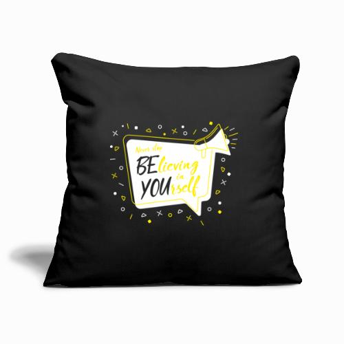 Never stop believing in yourself. - Sofa pillowcase 17,3'' x 17,3'' (45 x 45 cm)