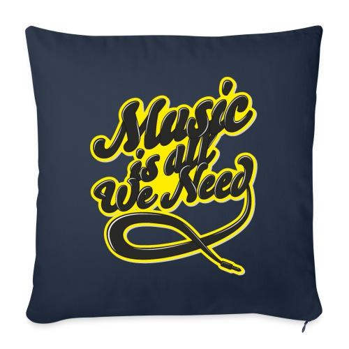 Music Is All We Need - Sofa pillowcase 17,3'' x 17,3'' (45 x 45 cm)