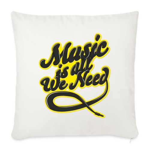 Music Is All We Need - Sofa pillowcase 17,3'' x 17,3'' (45 x 45 cm)