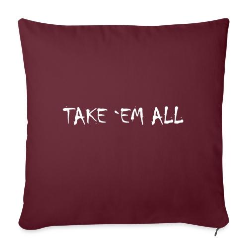 Take em all tshirt ✅ - Sofakissenbezug 44 x 44 cm