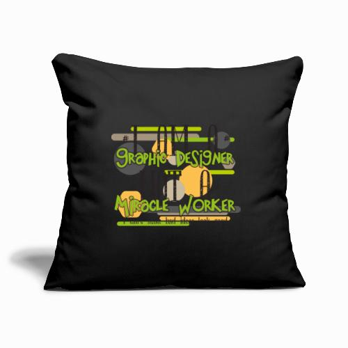 I am a graphic designer - Sofa pillowcase 17,3'' x 17,3'' (45 x 45 cm)
