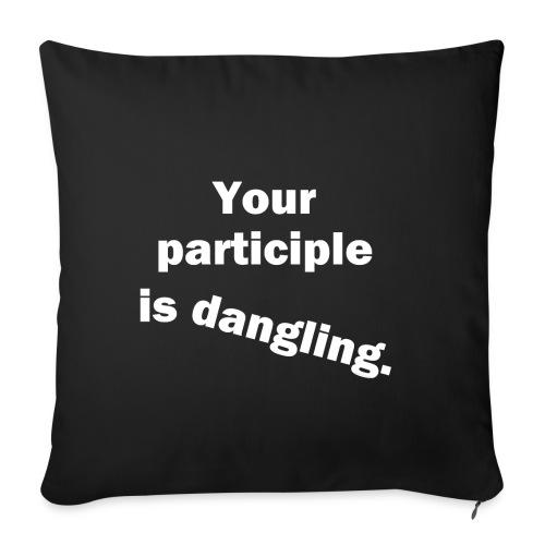 Dangling Participle White Text - Sofa pillowcase 17,3'' x 17,3'' (45 x 45 cm)