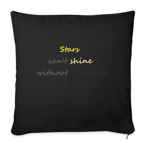 Stars can not shine without darkness - Sofa pillowcase 17,3'' x 17,3'' (45 x 45 cm)