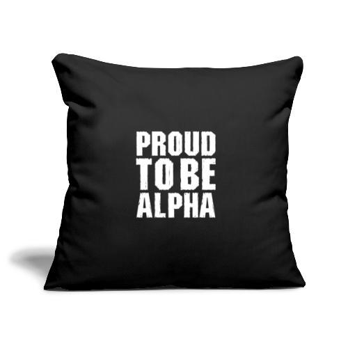 Proud to be Alpha - Sofakissenbezug 44 x 44 cm