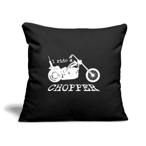 I ride a chopper - hvid - Pudebetræk 45 x 45 cm