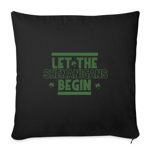 Let the shenanigans begin - celebrate Irish party - Sofa pillowcase 17,3'' x 17,3'' (45 x 45 cm)