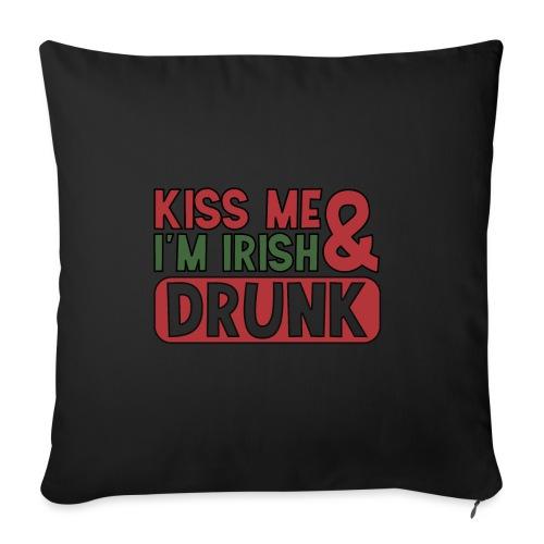 Kiss Me I'm Irish & Drunk - Party Irisch Bier - Sofa pillowcase 17,3'' x 17,3'' (45 x 45 cm)