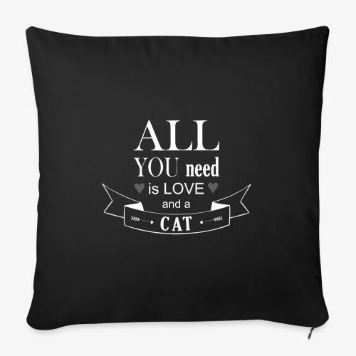 All You Need is LOVE And a CAT - Sofakissenbezug 44 x 44 cm