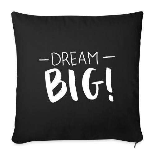 dream big - Sofakissenbezug 44 x 44 cm