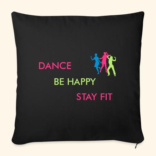 Dance - Be Happy - Stay Fit - Sofakissenbezug 44 x 44 cm