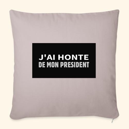 Honte de mon président - Housse de coussin décorative 45x 45cm