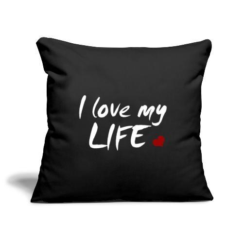 I love my Life - Sofakissenbezug 44 x 44 cm