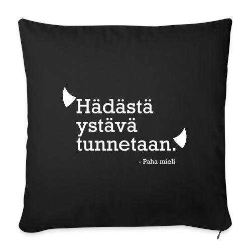 Hädästä ystävä tunnetaan - Sohvatyynyn päällinen 45 x 45 cm