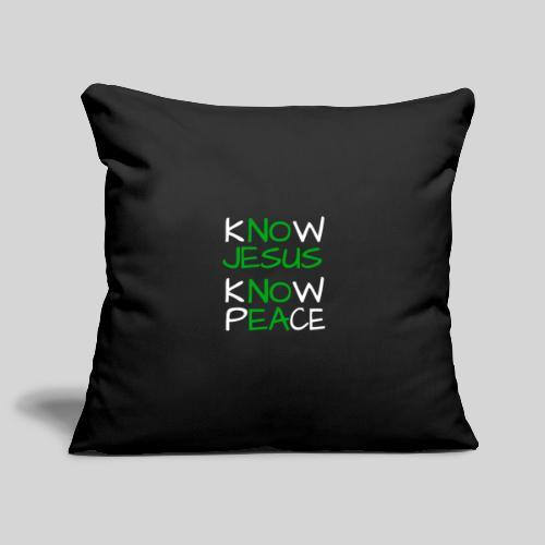 know Jesus know Peace - kenne Jesus kenne Frieden - Sofakissenbezug 44 x 44 cm