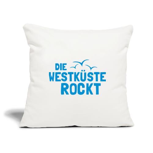 Die Westkueste Rockt - Sofakissenbezug 44 x 44 cm