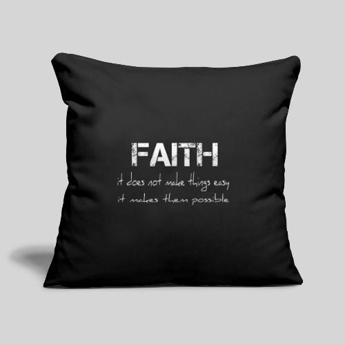 Faith it does not make things easy it makes them - Sofakissenbezug 44 x 44 cm
