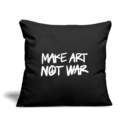 Make art, not war! - Soffkuddsöverdrag, 45 x 45 cm