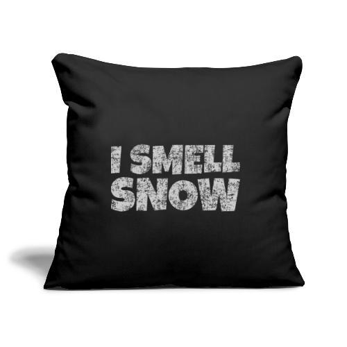 I Smell Snow (Grau) Schnee, Winter, Wintersport - Sofakissenbezug 44 x 44 cm