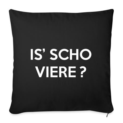 Is scho Viere | White - Sofakissenbezug 44 x 44 cm
