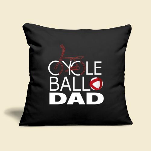 Radball | Cycle Ball Dad - Sofakissenbezug 44 x 44 cm