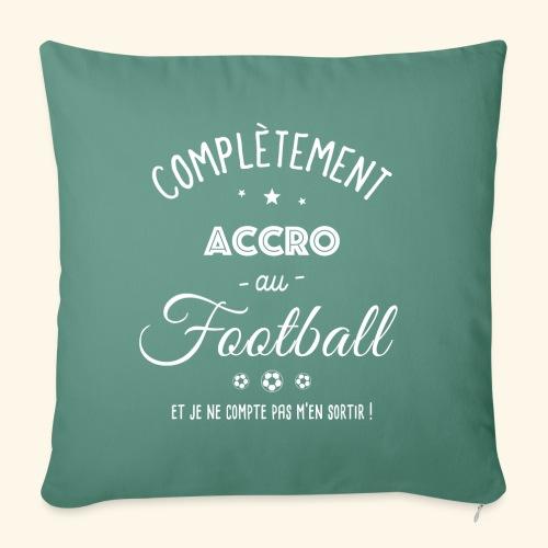 FOOTBALLEUSE - Complètement accro au football - Housse de coussin décorative 45x 45cm