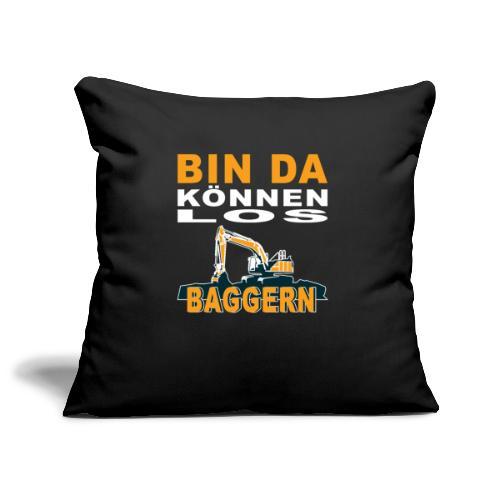Bin da | Bagger Baustelle Baumaschine Geschenk - Sofakissenbezug 44 x 44 cm