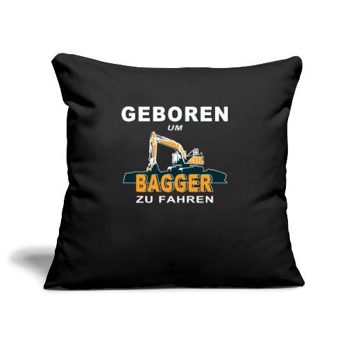 Geboren um Bagger zu fahren Bagger - Sofakissenbezug 44 x 44 cm