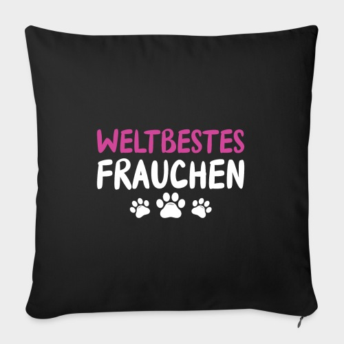 Weltbestes Frauchen Hundeliebe Hund - Sofakissenbezug 44 x 44 cm