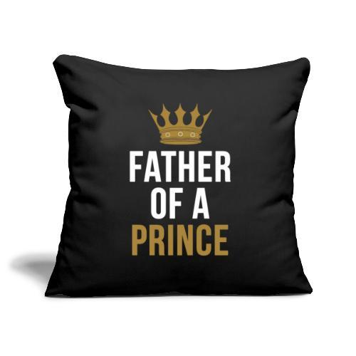 Father of a Prince Vater Sohn Partnerlook - Sofakissenbezug 44 x 44 cm